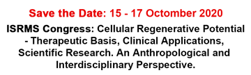 ISRMS Congress: Cellular Regenerative Potential - Therapeutic Basis, Clinical Applications, Scientific Research. An Anthropological and Interdisciplinary Perspective.
